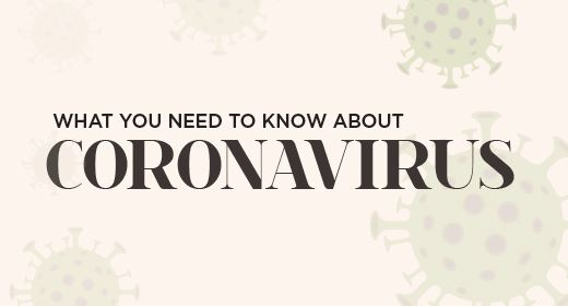 Learn what you need to know about the Coronavirus