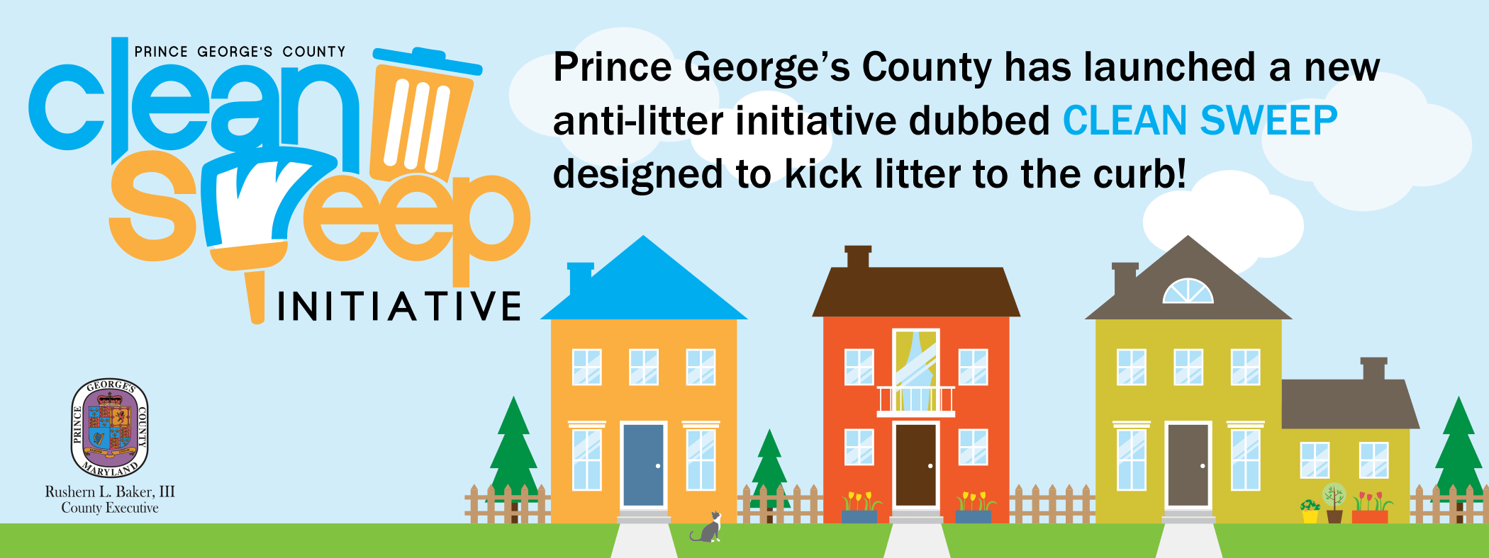 The county launched Clean Sweep, a new anti-litter initiative designed to kick litter to the curb