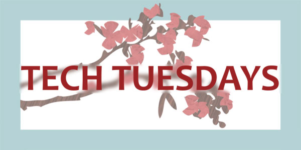 Image with flowers and Tech Tuesdays
